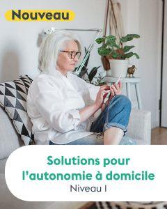 SOLUTIONS POUR L'AUTONOMIE À DOMICILE - NIV. 1
