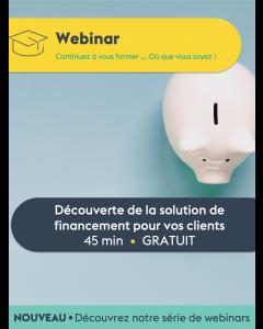 WEBINAR - Découverte de la solution de financement pour vos clients