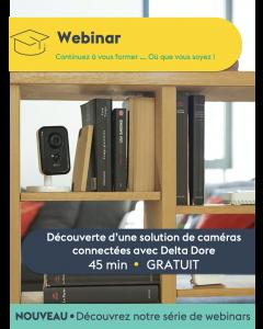 WEBINAR - Découverte d'une solution de caméra connecté avec Delta Dore